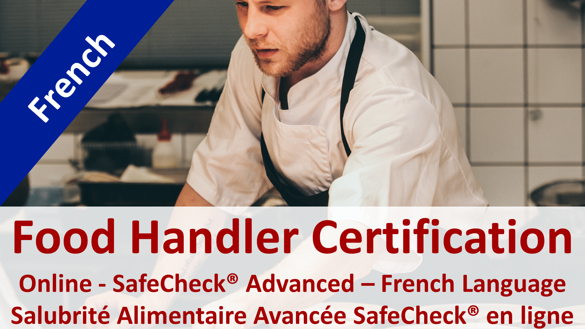 SafeCheck French Language Food Safety Course - Approved by MAPAQ