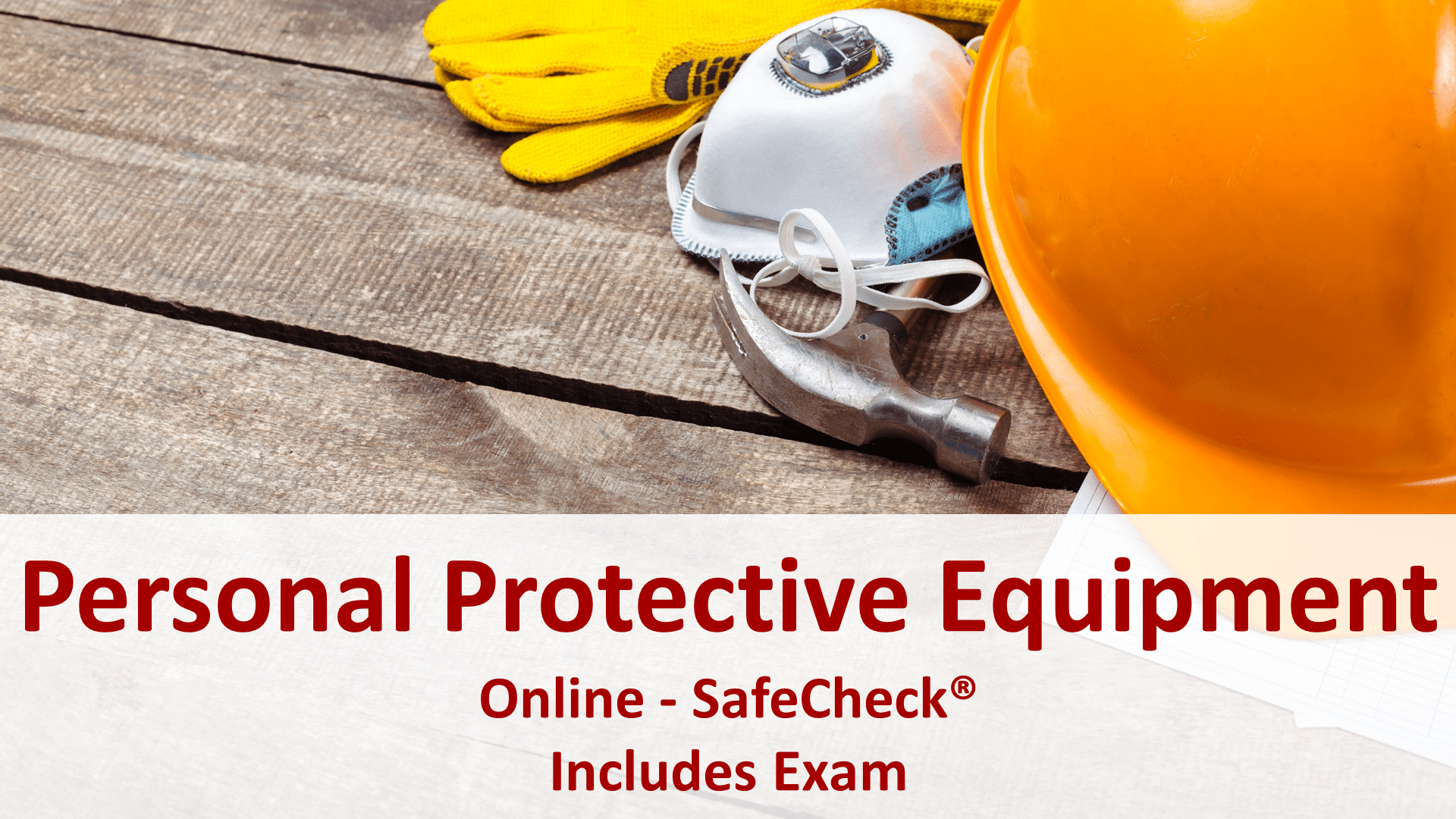 SafeCheck Personal Protective Equipment Training