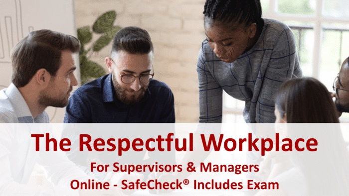 SafeCheck Respectful Workplace Training for Supervisors and Managers