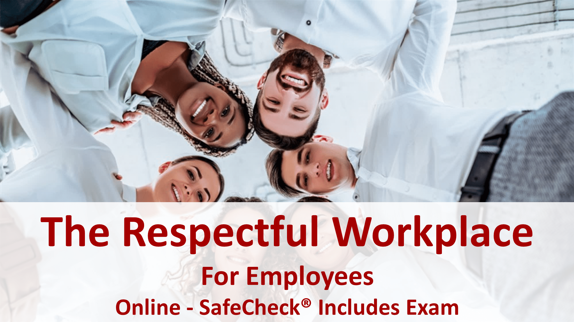 SafeCheck Respectful Workplace Training for Employees