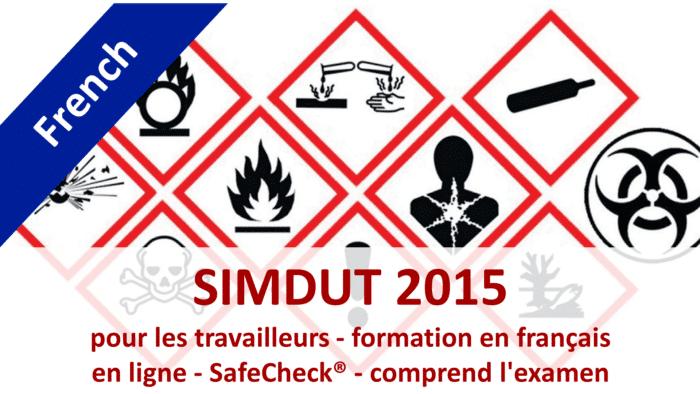 SIMDUT WHMIS 2015 - SafeCheck - French Language Training Course